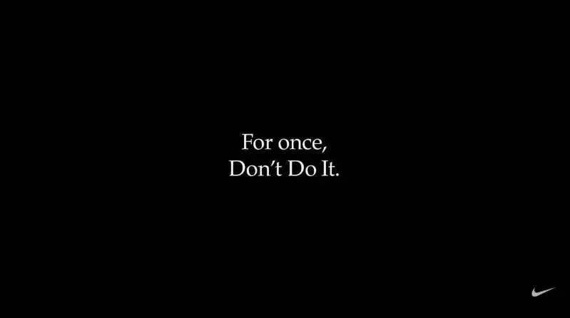 Nike:Don't Do It.
